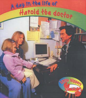 Little Nippers: A Day in the Life of Harold the Doctor Hardback