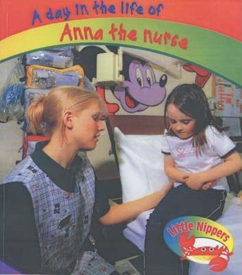 Little Nippers: A Day in the Life of Anna the Nurse Hardback