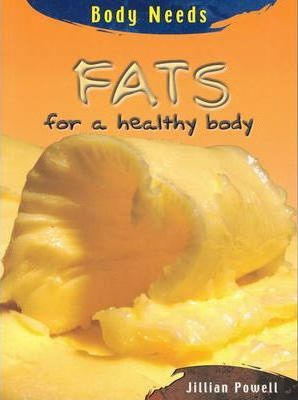 Fats for healthy body