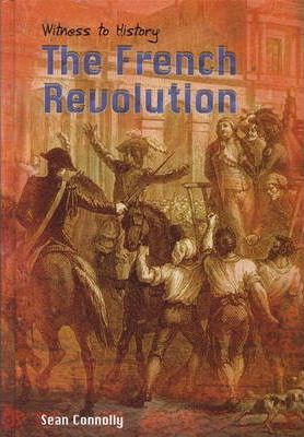 Witness to History: The French Revolution Paperback