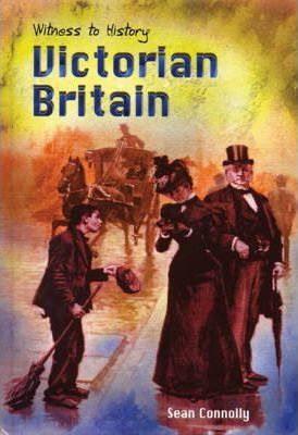 Witness to History: Victorian Britain Hardback
