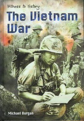 Witness to History: The Vietnam War Hardback