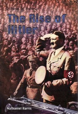 Witness to History: The Rise of Hitler Hardback