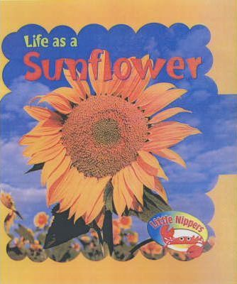 Little Nippers: Life as a Sunflower Paperback