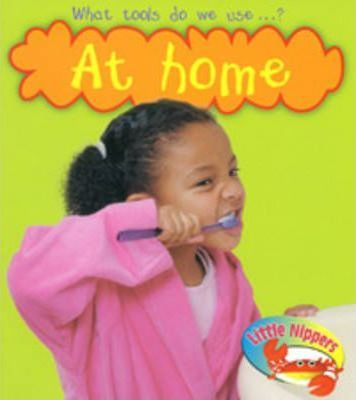 Little Nippers: What tools do we use at Home Paperback