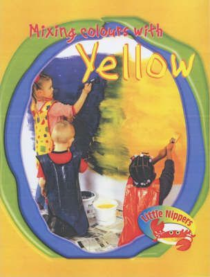 Little Nippers Mixing Colours with Yellow Paperback