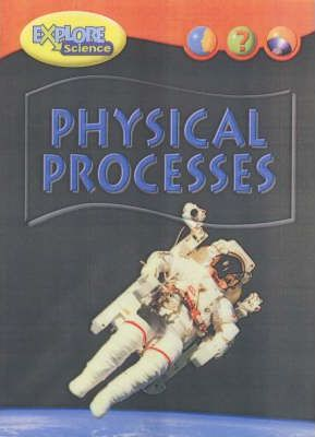 Explore Science Physical Processes paperback