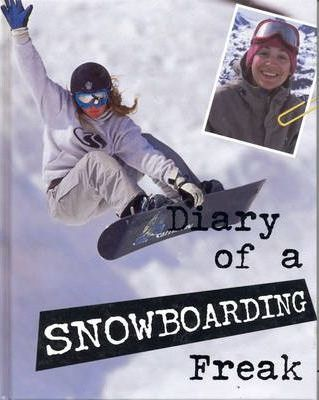 Diary of a Sports Freak Snowboarding Hardback