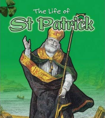 The Life Of: St Patrick Hardback