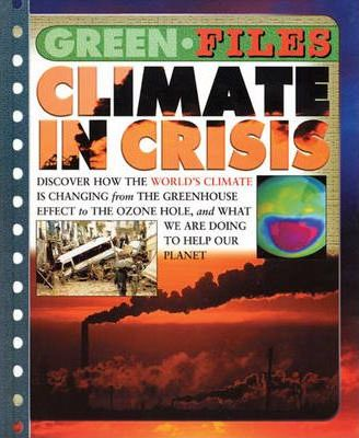 Green Files: Climate In Crisis Hardback