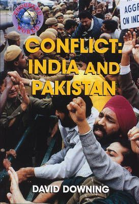 Troubled World: Conflict: India and Pakistan Paperback