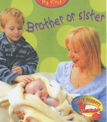 Little Nippers: My First Brother Or Sister Hardback