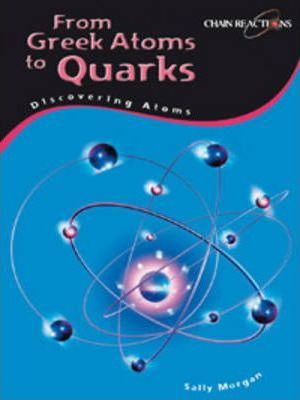 Greek Atoms to Quarks