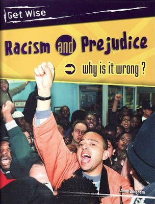 Get Wise: Racism and Prejudice: Why is it wrong? Hardback