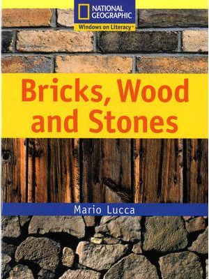 National Geographic Year 1 Yellow Independent reader: Bricks, Wood and Stones