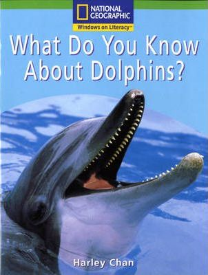 National Geographic Year 1 Green Guided Reader: What Do You Know About Dolphins?