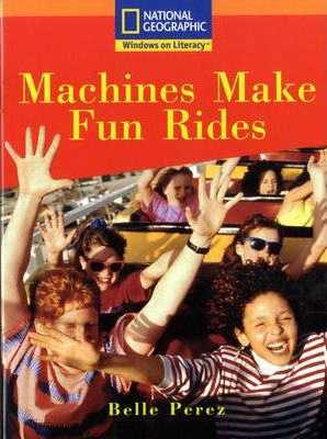 National Geographic Year 2 Orange Guided Reader: Machines Make Fun Rides