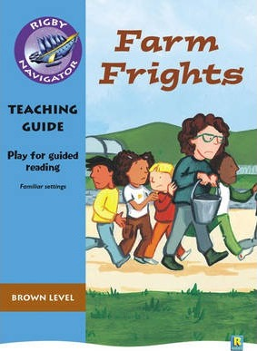 Navigator Plays: Year 3 Brown Level Farm Frights Teacher Notes
