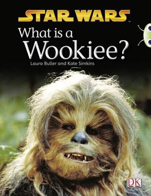 Bug Club Non-Fiction Purple B/2C What is a Wookiee?