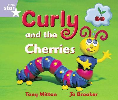 Rigby Star Guided Reception: Lilac Level: Curly and the Cherries Pupil Book (single)