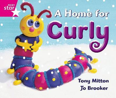 Rigby Star Guided Reception: Pink Level: A Home for Curly Pupil Book (single)