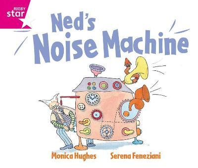 Rigby Star Guided Reception: Pink Level: Ned's Noise Machine Pupil Book (Single)