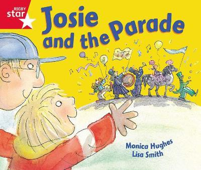 Rigby Star Guided Reception: Red Level: Josie and the Parade Pupil Book (single)