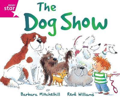 Rigby Star Guided Reading Pink Level: The Dog Show