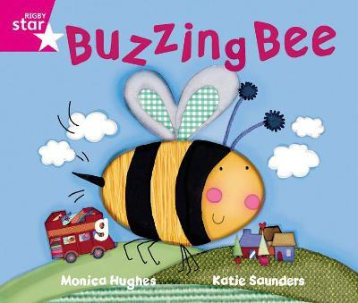 Rigby Star Guided Phonic Opportunity Readers Pink: The Buzzing Bee