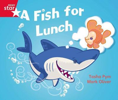 Rigby Star Guided Phonic Opportunity Readers Red: A Fish For Lunch