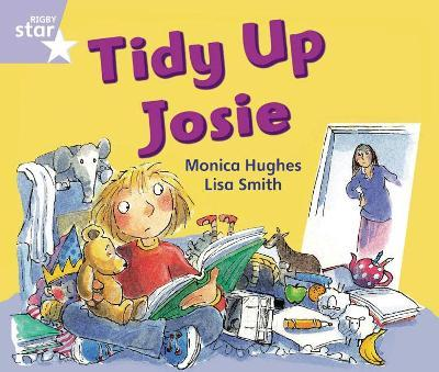 Rigby Star Guided Phonic Opportunity Readers Lilac: Tidy Up, Josie