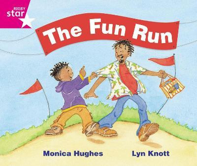 Rigby Star Guided Phonic Opportunity Readers Pink: The Fun Run