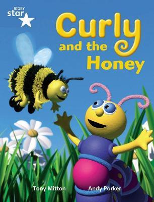 Rigby Star Guided Phonic Opportunity Readers Blue: Pupil Book Single: Curly And The Honey
