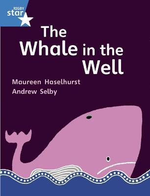 Rigby Star Gui Phonic Opportunity Readers Blue: Pupil Book Single: The Whale In The Well