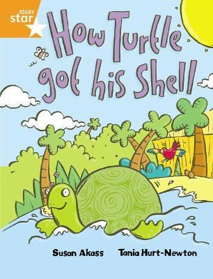Rigby Star Guided 2 Orange Level, How the Turtle Got His Shell: Rigby Star Guided 2 Orange Level, How the Turtle Got His Shell Pupil Book (single) Pupil Book