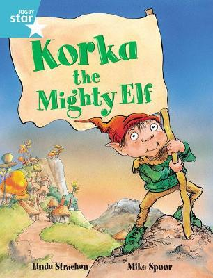 Rigby Star Guided 2, Turquoise Level: Korka the Mighty Elf Pupil Book (single)