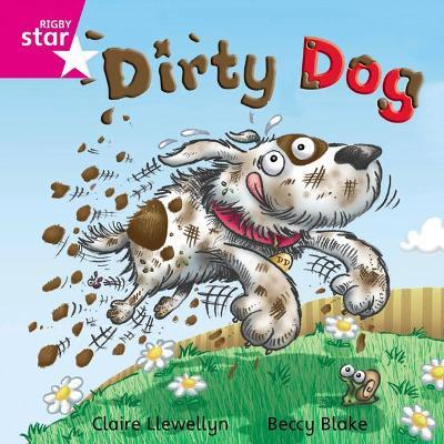 Rigby Star Independent Pink Reader 8: Dirty Dog