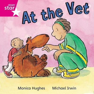 Rigby Star Independent Pink Reader 13: At the Vet