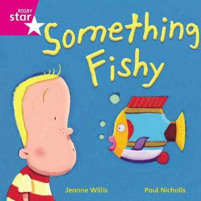 Rigby Star Independent Pink Reader 14: Something Fishy