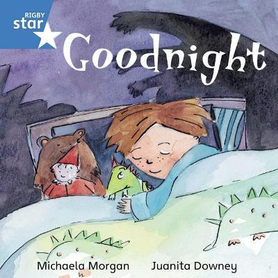 Rigby Star Independent Blue Reader 3: Goodnight