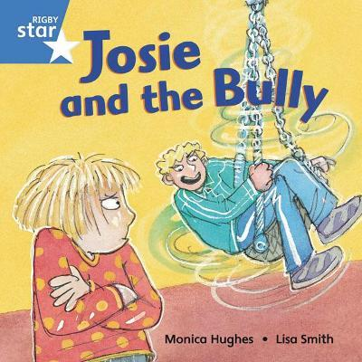 Rigby Star Independent Blue Reader 5: Josie and the Bully