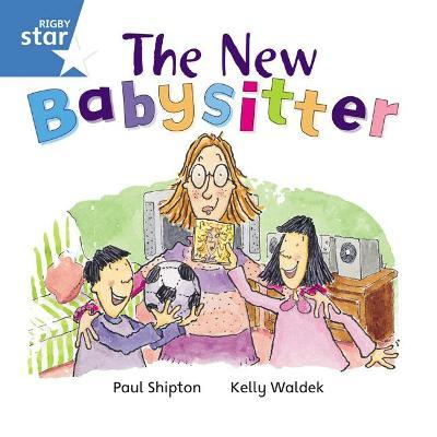 Rigby Star Independent Blue Reader 6: The New Babysitter