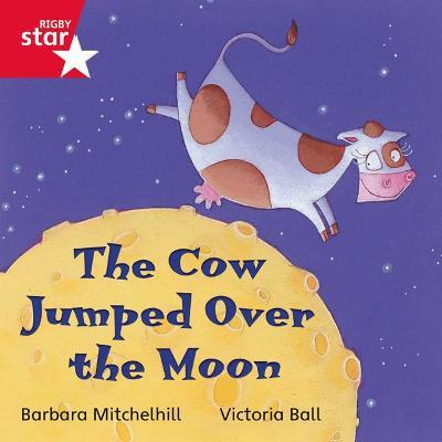 Rigby Star Independent Red Reader 6: The Cow Jumped over the Moon