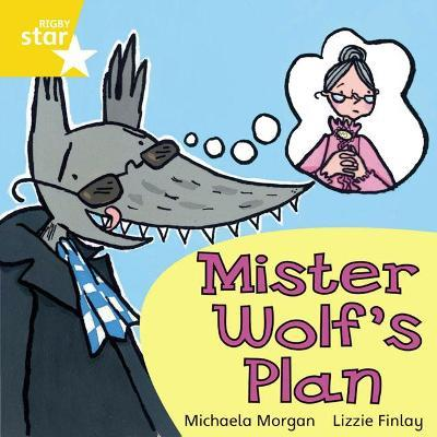 Rigby Star Independent Yellow Reader 9: Mister Wolf's Plan