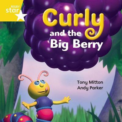 Rigby Star Independent Yellow Reader 13: Curly and the Big Berry