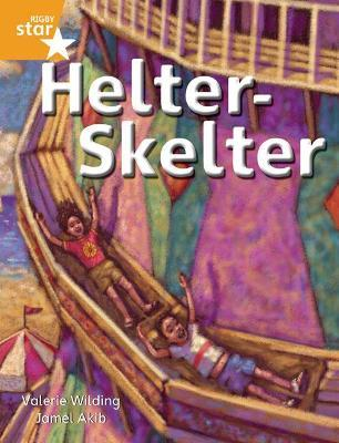 Rigby Star Independent Orange Reader 4: Helter Skelter
