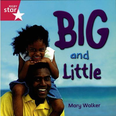 Rigby Star Independent Reception/P1 Pink Level: Big & Little