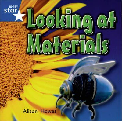 Rigby Star Independent Yr1/P2 Blue Level: Looking At Materials (3 Pack)