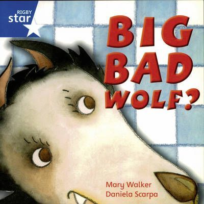 Rigby Star Independent Yr1/P2 Blue Level: Big Bad Wolf (3 Pack)