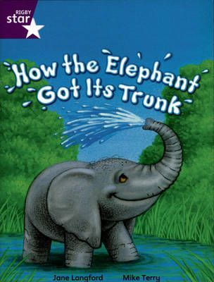 Rigby Star Indep Yr2/P3 Purple Level: How the Elephant got its Trunk (3 Pack)